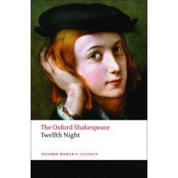 Shakespeare, William, The Oxford Shakespeare: Twelfth Night, or What You Will (Paperback)