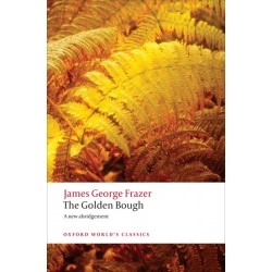 Frazer, James George, The Golden Bough A Study in Magic and Religion (Paperback)