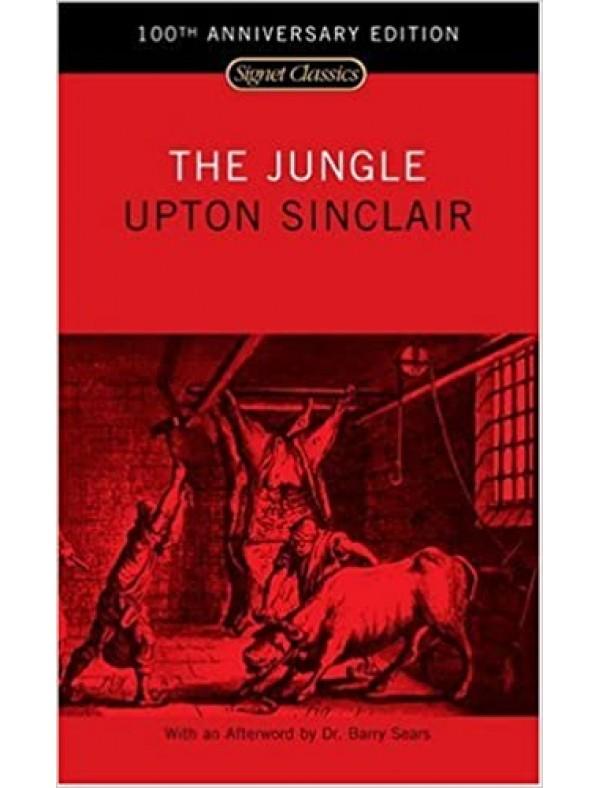 Jungle (100th Anniversary Edition), The ; Sinclair, Upton