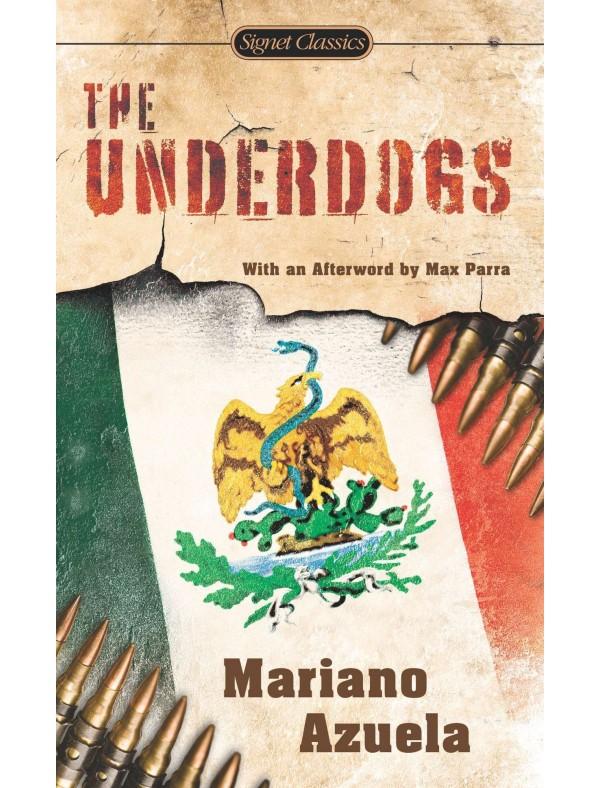 Underdogs, The ; Azuela, Mariano