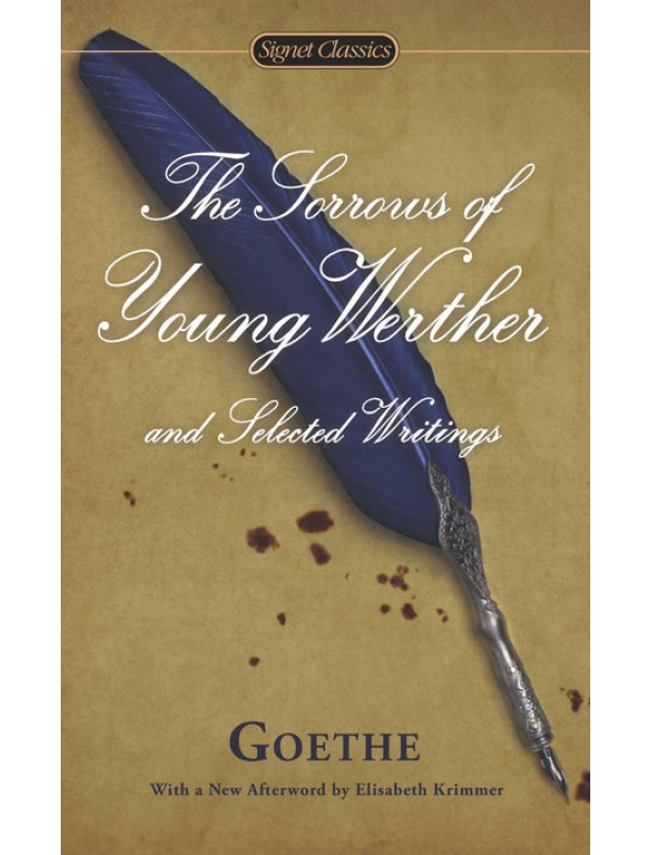 Sorrows of Young Werther & Select Writ, ; Goethe, Johann