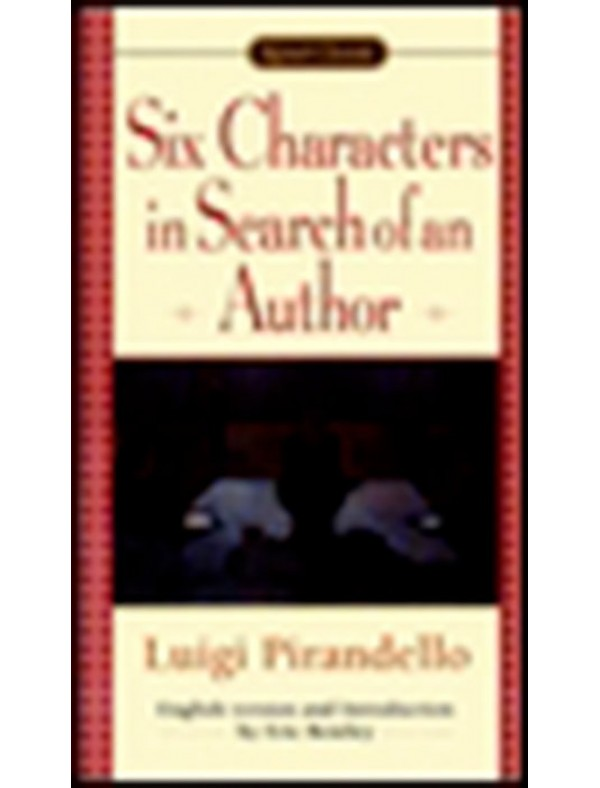 Six Characters in Search of an Author ; Pirandello, Luigi