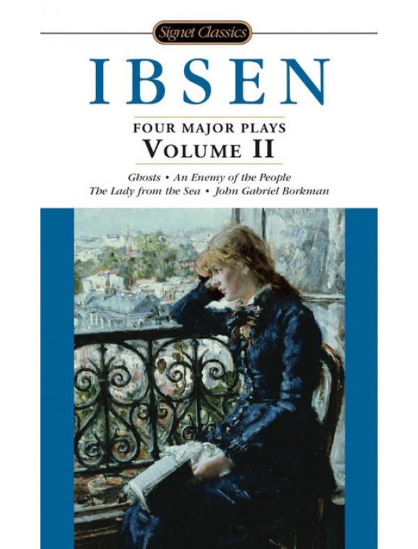 Four Major Plays, Volume II ; Ibsen, Henrik