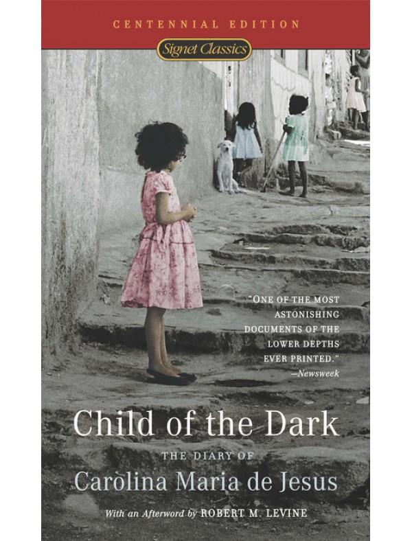 Child Of The Dark ; de Jesus, Carolina
