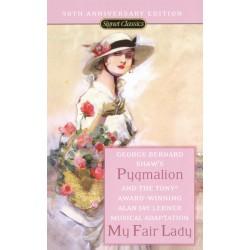 Pygmalion and My Fair Lady (50th Ann) ; Shaw, George