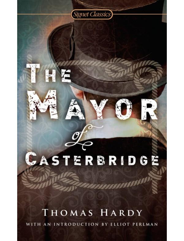 Mayor of Casterbridge, The ; Hardy, Thomas