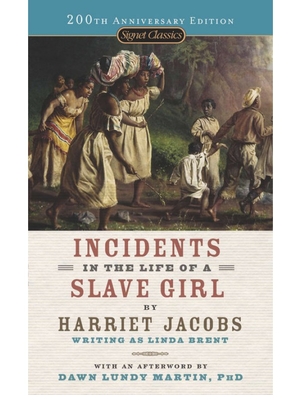 Incidents in the Life of a Slave Girl ; Jacobs, Harriet