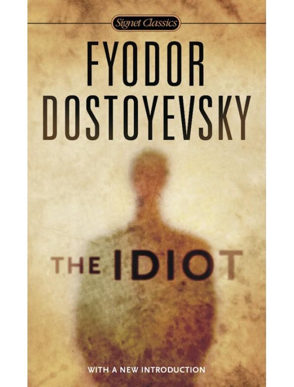 Idiot, The ; Dostoyevsky, Fyodor