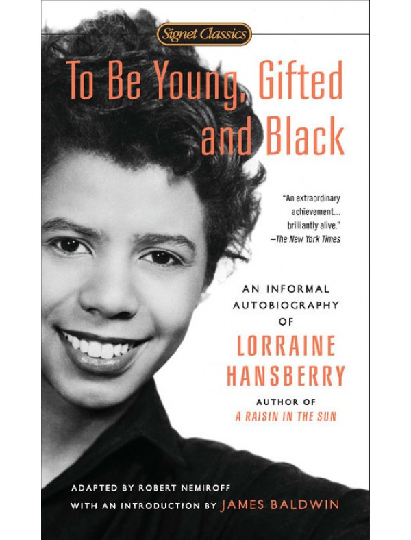 To Be Young, Gifted and Black ; Hansberry, Lorraine