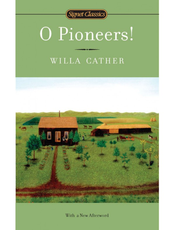 O Pioneers! ; Cather, Willa