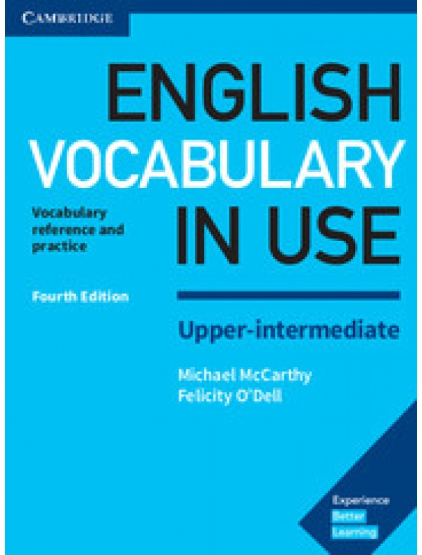English Vocabulary in Use: Upper-intermediate Fourth edition Book with Answers
