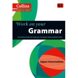 Work on your Grammar – Upper Intermediate B2