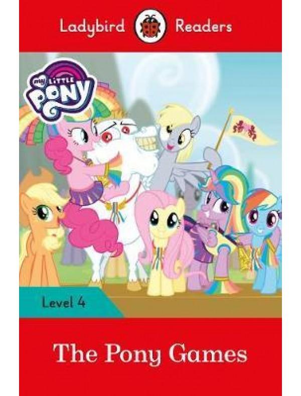 My Little Pony: The Pony Games- Ladybird Readers Level 4