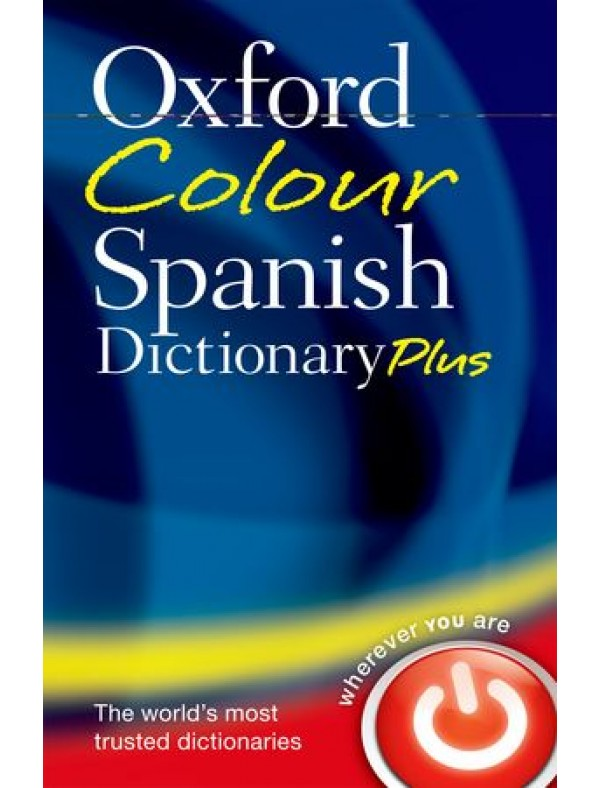 Oxford Colour Spanish Dictionary Plus Third Edition