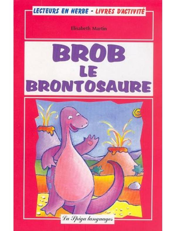 BROB LE BRONTOSAURE + CD