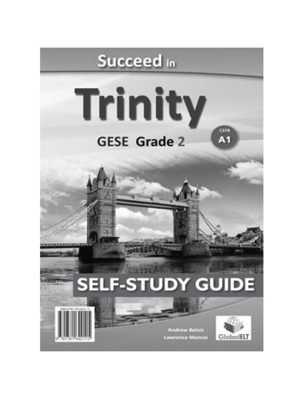 Succeed in Trinity-GESE-Grade 2 - CEFR A1 - Global ELT - Self-study Edition