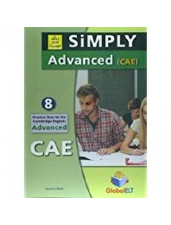 Simply Cambridge English Advanced - 8 Practice Tests NEW 2015 FORMAT - Self-Study Edition