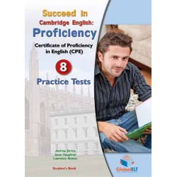 Succeed in Cambridge CPE - 8 Practice Tests - Self-Study Edition - 2013 EDITION