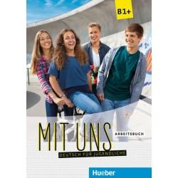 Mit uns B1+ Deutsch für Jugendliche / Arbeitsbuch