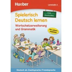 Spielerisch Deutsch lernen –  neue Geschichten – Wortschatzerweiterung und Grammatik – Lernstufe 2 Buch