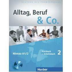 Alltag, Beruf & Co. 2, Kursbuch + Arbeitsbuch + CD zum Arbeitsbuch