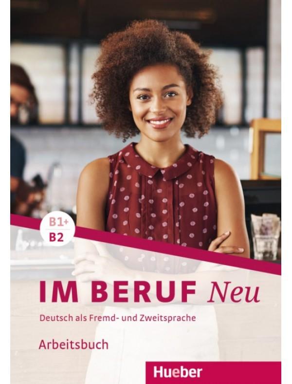 Im Beruf NEU B1+/B2 Arbeitsbuch