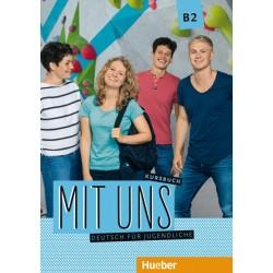Mit uns B2 Deutsch für Jugendliche / Kursbuch