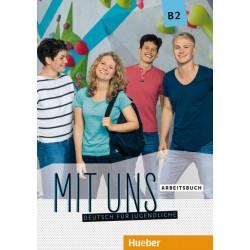 Mit uns B2 Deutsch für Jugendliche / Arbeitsbuch