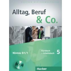 Alltag, Beruf & Co. 5, Kursbuch + Arbeitsbuch + CD zum Arbeitsbuch