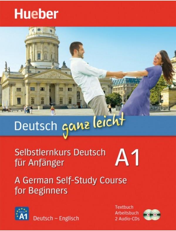 Deutsch ganz leicht A1 Selbstlernkurs Deutsch für Anfänger – A German Self-Study Course for Beginners / Paket: Textbuch + Arbeitsbuch + 2 Audio-CDs