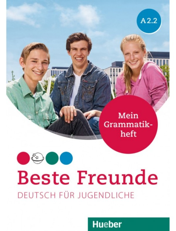 Beste Freunde A2/2 Deutsch für Jugendliche / Mein Grammatikheft