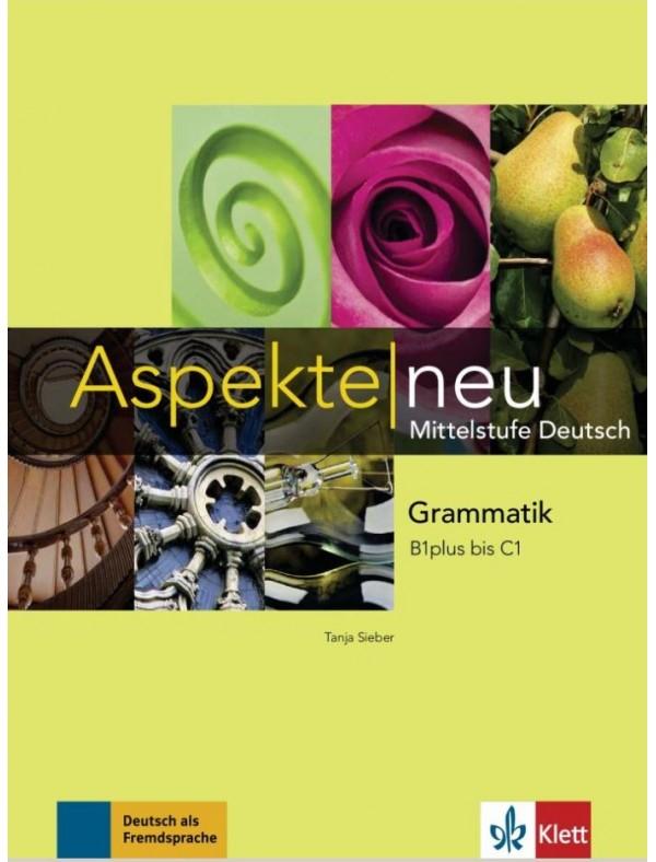 Aspekte neu - Grammatik B1+ - C1