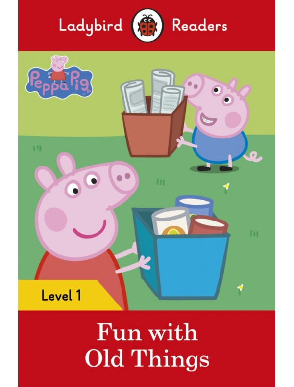 Peppa Pig: Fun with Old Things - Level 1; Pre-A1; YLE STARTERS