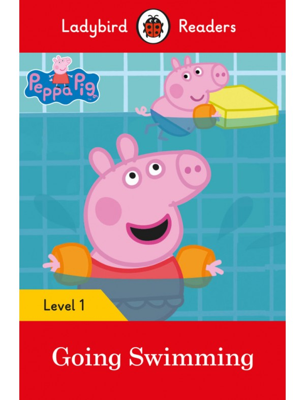 Peppa Pig: Going Swimming - Level 1; Pre-A1; YLE STARTERS