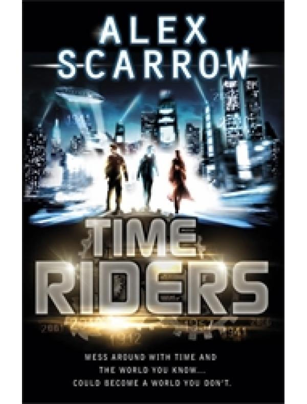 TimeRiders (Book 1) (11+  ani)