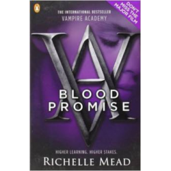 Vampire Academy: Blood Promise (book 4) (12+  ani)