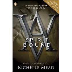 Spirit Bound (Vampire Academy, Book 5) (12+  ani)