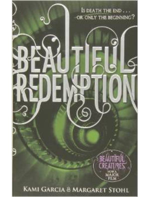 Beautiful Redemption (Book 4): 4/4 (Beautiful Creatures (12+  ani)